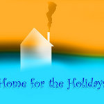 image of a house with smoke rising from the chimney and a quote about home and holidays