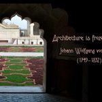 Frozen Music  JOHANN WOLFGANG VON GOETHE: Architecture is frozen music.