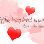 Hearts and quote by Oscar Wilde 'Who, being loved, is poor?'