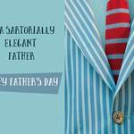 Blazer and tie and text 'To a sartorially elegant father -Happy Father's Day'