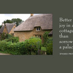 country cottage with Spanish proverb - etter joy in a cottage than sorrow in a palace.